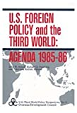 U.S. Foreign Policy and the Third World: Agenda 1985-86 (U.S. 3rd World Policy Perspectives)