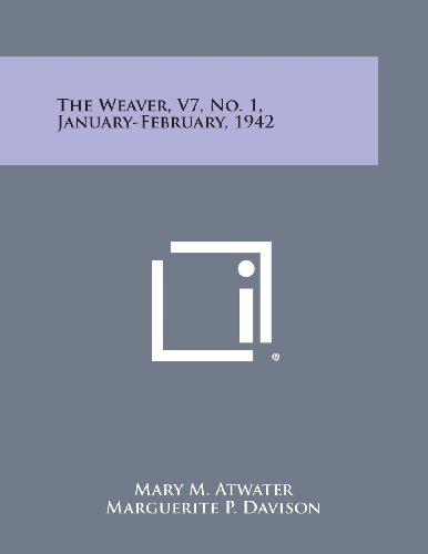 The Weaver, V7, No. 1, January-February, 1942