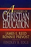 img - for A History of Christian Education by James E. Reed (1993-09-03) book / textbook / text book