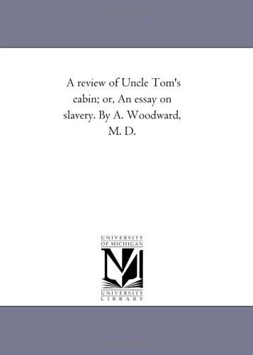 A review of Uncle Tom's cabin: An essay on slavery