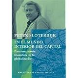 En el mundo interior del capital: Para una teoría filosófica de la globalización (Biblioteca de Ensayo / Serie...