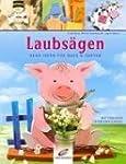 Laubs�gen: Deko-Ideen f�r Haus & Gart...