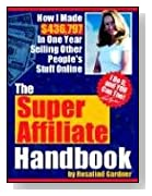 Super Affiliate Handbook by Rosalind Gardner