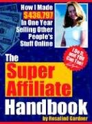 The Super Affiliate Handbook: How I Made $436,797 