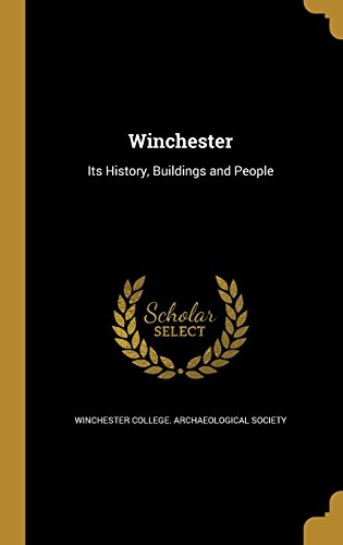 winchester-its-history-buildings-and-people