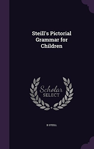 Steill's Pictorial Grammar for Children