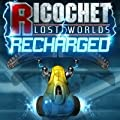 Ricochet Lost Worlds: Recharged [Download]