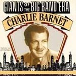 echange, troc Charlie Barnet - Giants of the Big Band Era