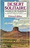 Desert Solitaire: A Season in the Wilderness Desert Solitaire