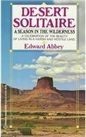 Desert Solitaire: A Season in the Wilderness Desert...