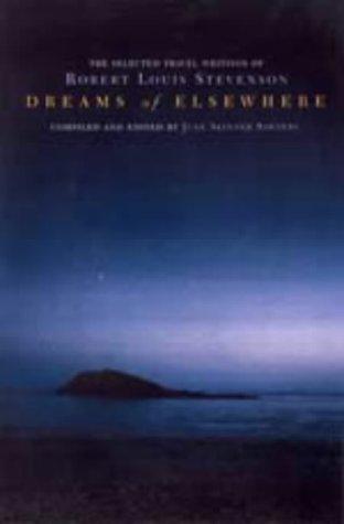 dreams-of-elsewhere-selected-travel-writings-of-robert-louis-stevenson