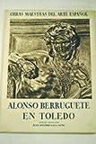 img - for Alonso Berruguete en Toledo book / textbook / text book