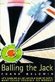 Balling the Jack Frank Baldwin