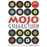 "The Mojo Collection: The Ultimate Music Companionvon ""Mojo Magazine"""