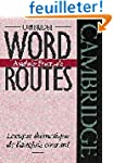 Cambridge Word Routes Anglais-Fran�ai...