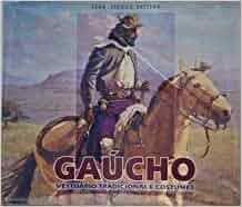 Gaucho, Vestuario Tradicional E Costumes: Vera Stedile Zattera: Amazon