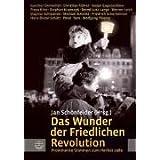"""Das Wunder der Friedlichen Revolution: Prominente Stimmen zum Herbst 1989von """"Jan Sch�nfelder"""""""