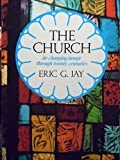 The church: Its changing image through twenty centuries