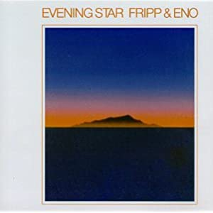 Amazon.com: Evening Star: Robert Fripp, Brian Eno: Music