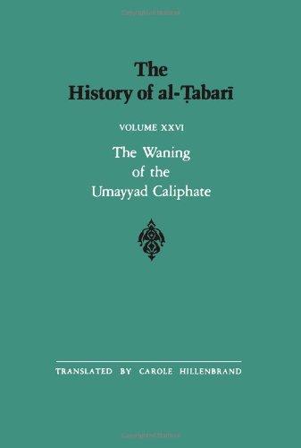 The History of Al-Tabari: The Waning of the Umayyad Caliphate (The History of Al-Tabai)