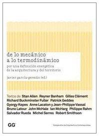 De lo mecánico a lo termodinámico: Por una definición energética de la arquitectura y del territorio (Compendios de Arquitectura Contemporánea)