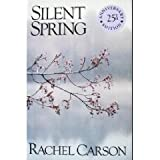 Silent Spring: 25th Anniversary Edition (0395453909) by Rachel Carson