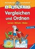 Vergleichen und Ordnen. Ravensburger Vorschulspaß (3473412600) by N