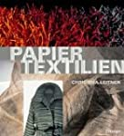 Papiertextilien: Geschichte - Materia...