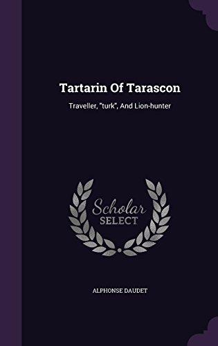 Tartarin Of Tarascon: Traveller,