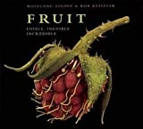 img - for Fruit : Edible, Inedible, Incredible (Hardcover)--by Wolfgang Stuppy [2013 Edition] book / textbook / text book