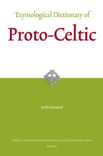Etymological Dictionary of Proto-Celtic (Leiden Indo-European Etymological Dictionary Series)