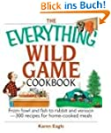 The Everything Wild Game Cookbook: 30...