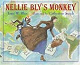 Nellie Bly's Monkey: His Remarkable Story in His Own Words (0688126782) by Blos, Joan W.
