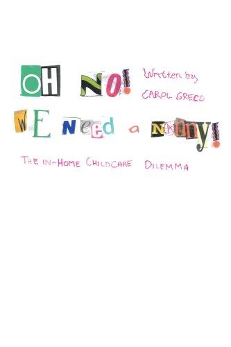 Oh nein! Wir brauchen ein Kindermädchen!: das Inhaus-Kinderbetreuung-Dilemma