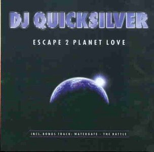DJ Quicksilver - Escape 2 Planet Love - Zortam Music
