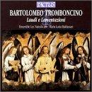 Tromboncino: Laudi e Lamentazioni /Ensemble Les Nations