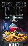 The Party (Final Friends) (0340537663) by Pike, Christopher