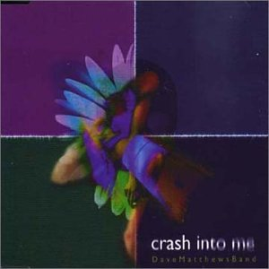 Dave Matthews Band - Crash into me - Zortam Music