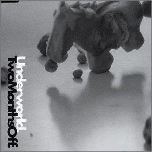 Underworld - Two Months Off (King Unique Sunspots-Vocal Mix) Lyrics - Zortam Music