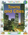 img - for Towns and Cities (Step-By-Step Geography) book / textbook / text book