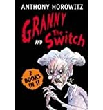Granny and The Switch (2 Books in 1!) Anthony Horowitz