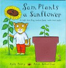 Sam Plants a Sunflower: A Life-The-Flat Nature Book With Real Seeds (Lift-The-Flap Nature Books with Real Seeds) (0836252594) by Petty, Kate