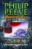 Predator's Gold (Mortal Engines Quartet 2)