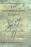 Die Satanischen Essays - Anton Szandor LaVey