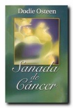 Healed of Cancer Spanish Edition, Dodie Osteen