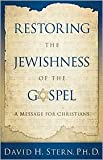 Restoring the Jewishness of the Gospel Revised edition
