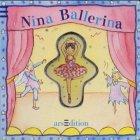 Nina Ballerina. (Ab 3 J.).