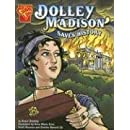 Dolley Madison Saves History (Graphic History)