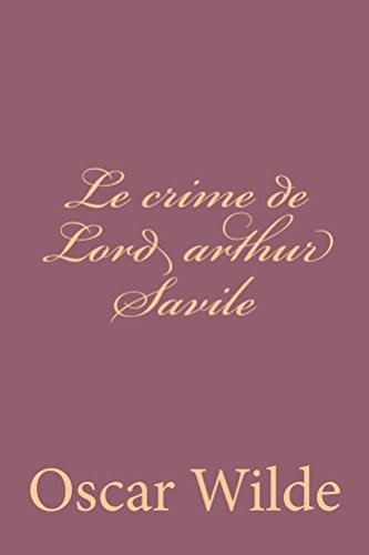 Oscar Wilde - Le crime de Lord Arthur Savile (French Edition)