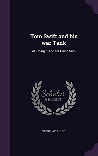 Tom Swift and His War Tank: Or, Doing His Bit for Uncle Sam (Swift Ii Tank compare prices)